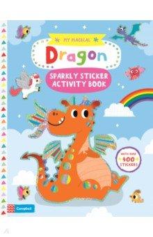 Купить My Magical Dragon. Sparkly Sticker Activity Book, Mac Children Books, Книги для детского досуга на английском языке