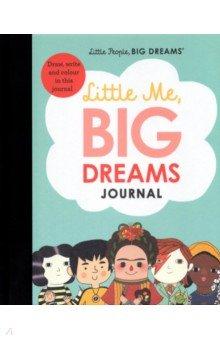 Купить Little Me, Big Dreams Journal. Draw, write and colour this journal, Frances Lincoln Children's Books, Книги для детского досуга на английском языке