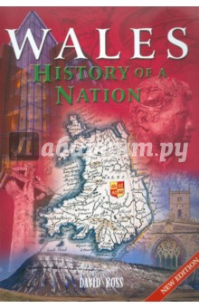 Wales History of a Nation - David Ross