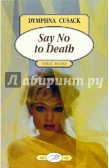 Say No to death - Dymphna Cusack