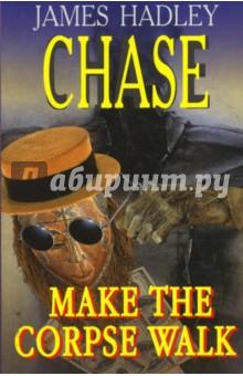 Make the corpse walk - James Chase
