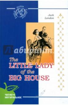 Маленькая хозяйка большого дома (на английском языке) - Джек Лондон