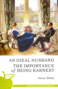 Oscar Wilde: Ideal Husband. The Importance of Being Earnest