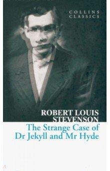 Купить Robert Stevenson: The Strange Case of Dr Jekyll and Mr Hyde ISBN: 978-0-00735100-8