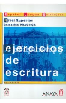 Ejercicios de escritura. Nivel Superior - Myriam Alvarez