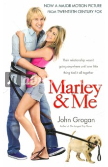 Marley and Me. Life and Love with the World's Worst Dog - John Grogan