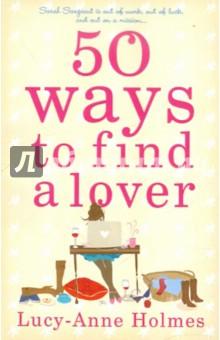50 Ways to Find a Lover - Lucy-Anne Holmes
