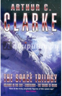 The Space Trilogy: Islands in the Sky, Earthlight, The Sands of Mars - Arthur Clarke