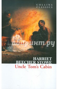 Uncle Tom's Cabin - Stowe Beecher