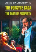John Galsworthy: The Forsyte Saga. The man of Property