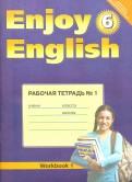 Биболетова, Денисенко, Трубанева: Английский язык. Enjoy English. 6 класс. Рабочая тетрадь № 1. ФГОС