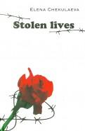 Elena Chekulaeva: Stolen lives