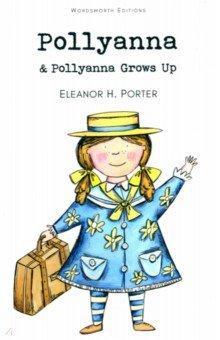 Купить Eleanor Porter: Pollyanna and Grows Up ISBN: 978-1-84022-675-1