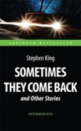 King, King: Sometimes They Come Back and Other Stories