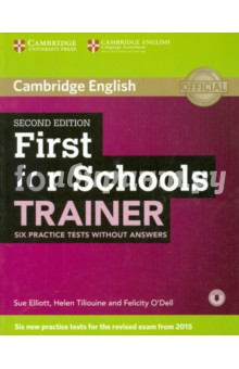 First for Schools Trainer. Second Edition Tests without Answears +D Rev - Elliott, O`Dell, Tiliouine
