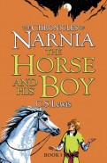 C. Lewis: The Horse and His Boy. The Chronicles of Narnia