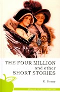 O'Henry: The Four Million and Other Short Stories