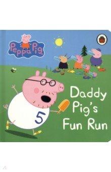 Peppa Pig. Daddy Pig's Fun Run
