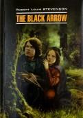 Роберт Стивенсон: Черная стрела. Книга для чтения на английском языке