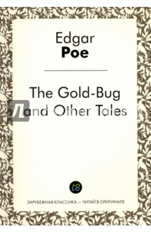 Купить Edgar Poe: The Gold-Bug and Other Tales ISBN: 978-5-519-49837-1