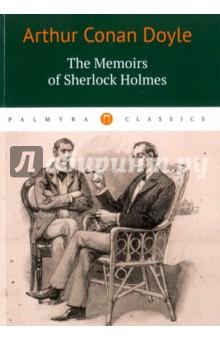 Купить Arthur Doyle: The Memoirs of Sherlock Holmes ISBN: 978-5-521-00150-7