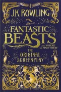 Joanne Rowling: Fantastic Beasts and Where to Find Them. The Original Screenplay