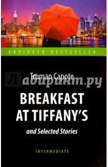 Breakfast at Tiffany's and Selected Stories - Truman Capote