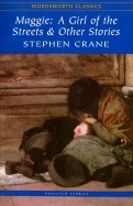 Stephen Crane: Maggie. A Girl of the Streets and Other Stories