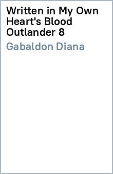 Written in My Own Heart's Blood (Outlander 8) - Diana Gabaldon