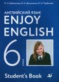 Биболетова, Денисенко, Трубанева: Enjoy English. Английский язык. 6 класс. Учебник. ФГОС