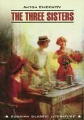 Anton Chekhov: THE THREE SISTERS