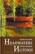Rowan Williams: Headwaters: Selected poems and translations