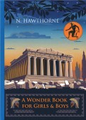 Nathaniel Hawthorne: A Wonder Book for Girls & Boys