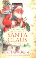 Lyman Baum: The Life and Adventures of Santa Claus