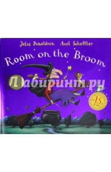 Room on the Broom. 15th Anniversary Edition - Julia Donaldson