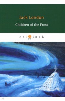 Children of the Frost - Jack London
