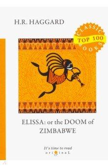 Elissa: or The Doom of Zimbabwe - Henry Haggard