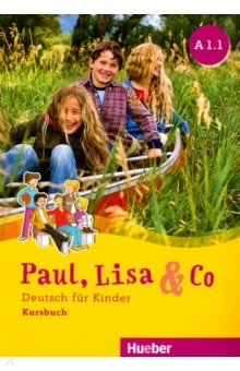 Paul, Lisa & Co A1/1 Kursbuch. Deutsch fur Kinder - Bovermann, Georgiakaki, Zscharlich