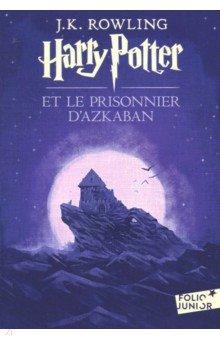 Harry Potter et le prisonnier d'Azkaban - Joanne Rowling