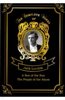 A Son of the Sun and The People of the Abyss - Jack London