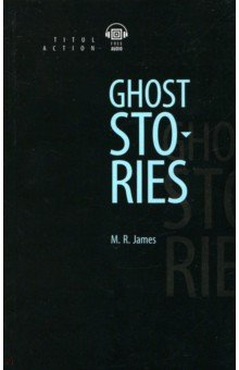 Ghost Stories - Montague James