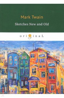 Sketches New and Old - Mark Twain
