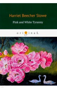 Pink and White Tyranny - Stowe Beecher