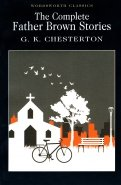 Gilbert Chesterton: The Complete Father Brown Stories