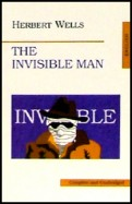Herbert Wells: The Invisible Man