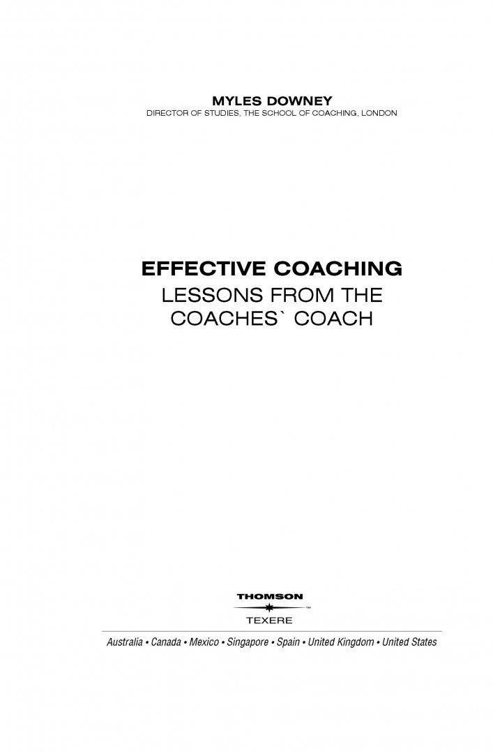Иллюстрация 1 из 13 для Эффективный коучинг. Технологии развития организации через обучение и развитие сотрудников - Майлз Дауни | Лабиринт - книги. Источник: Лабиринт