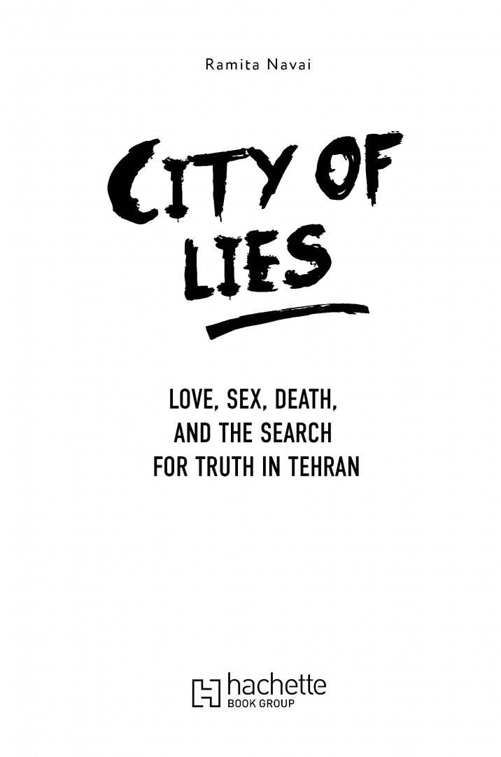 Иллюстрация 3 из 18 для Город лжи. Любовь. Секс. Смерть. Вся правда о Тегеране - Рамита Наваи   Лабиринт - книги. Источник: Лабиринт